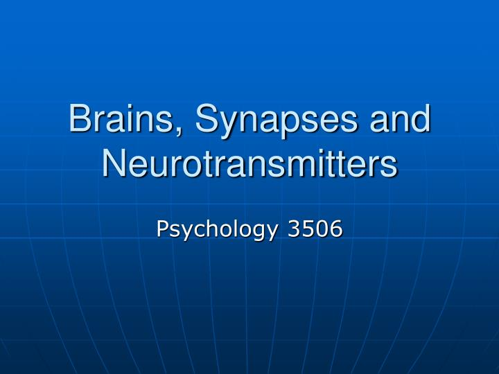 brains synapses and neurotransmitters n.