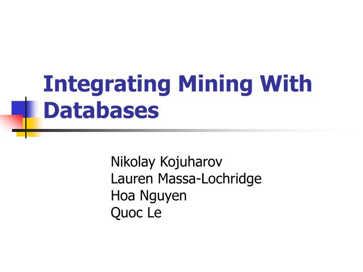 integrating mining with databases n.