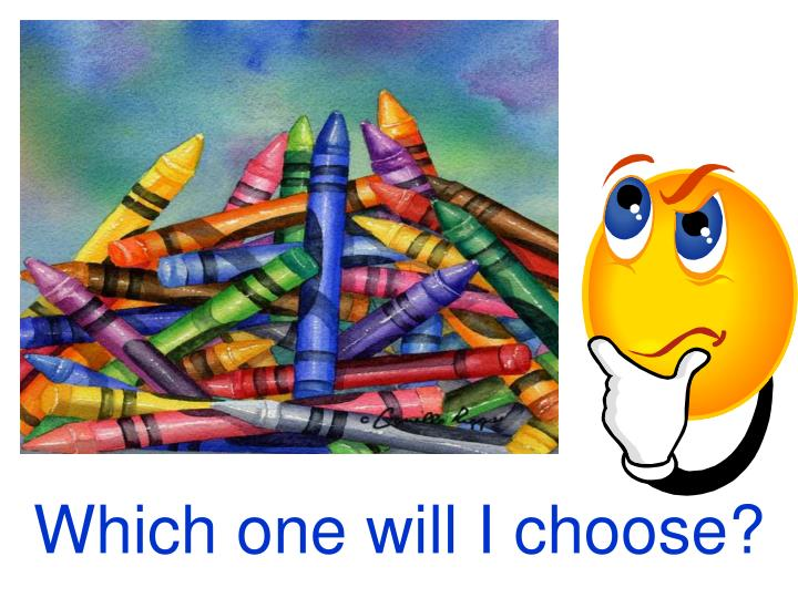 Which one will I choose?