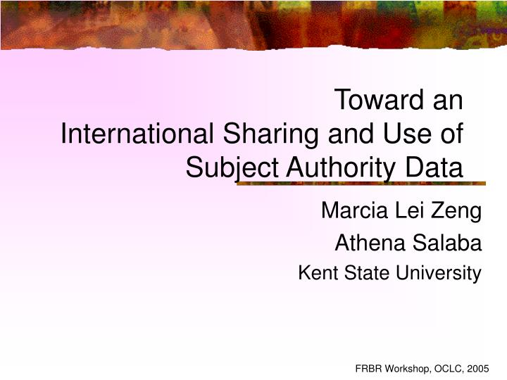 toward an international sharing and use of subject authority data n.