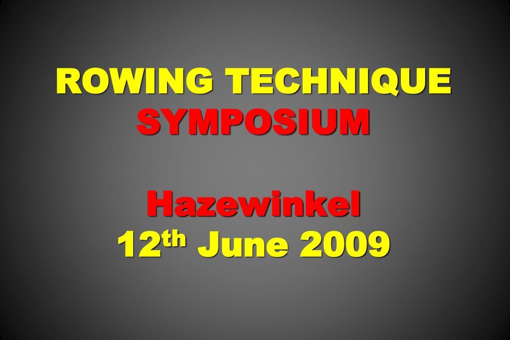 rowing technique symposium hazewinkel 12 th june 2009 l.