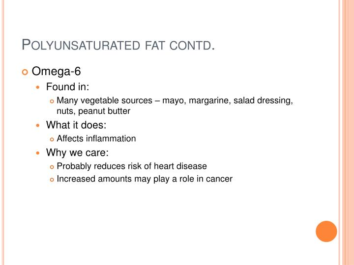 Polyunsaturated fat contd.