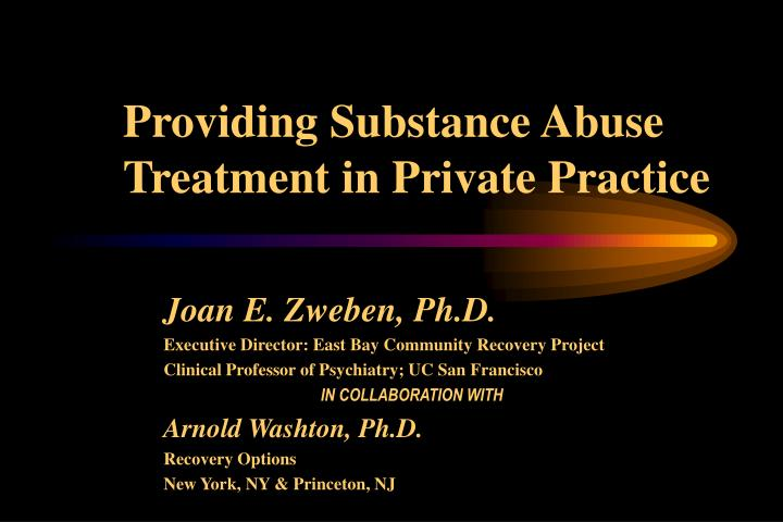 providing substance abuse treatment in private practice n.