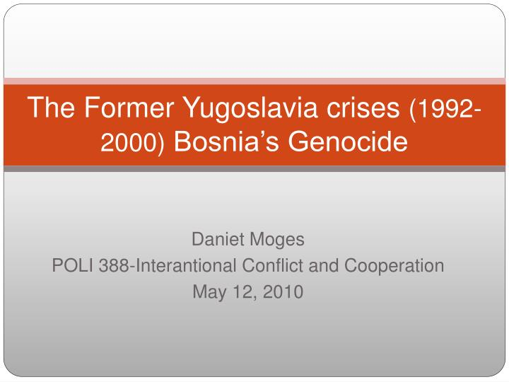 the former yugoslavia crises 1992 2000 bosnia s genocide n.