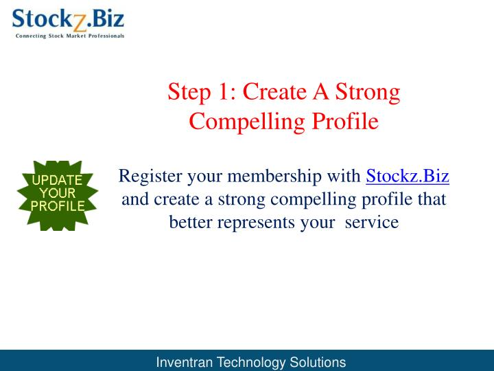 Step 1 create a strong compelling profile