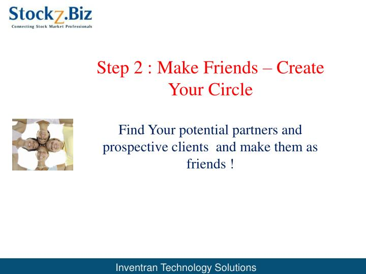 Step 2 make friends create your circle