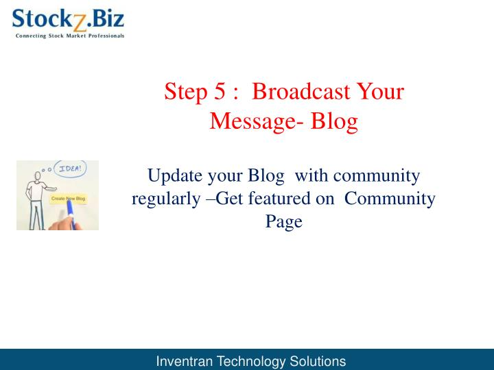 Step 5 :  Broadcast Your Message- Blog