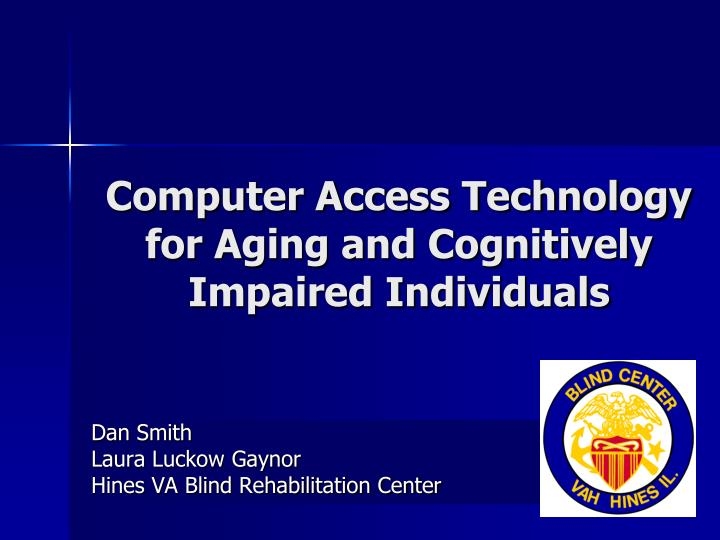 computer access technology for aging and cognitively impaired individuals n.