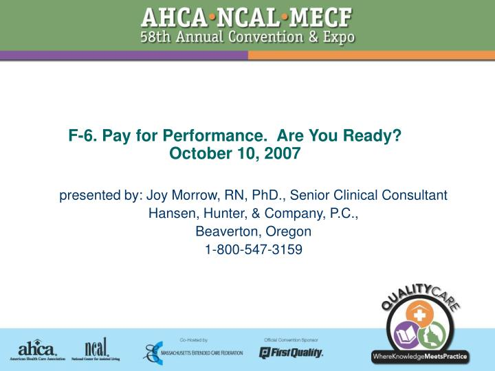 f 6 pay for performance are you ready october 10 2007 n.