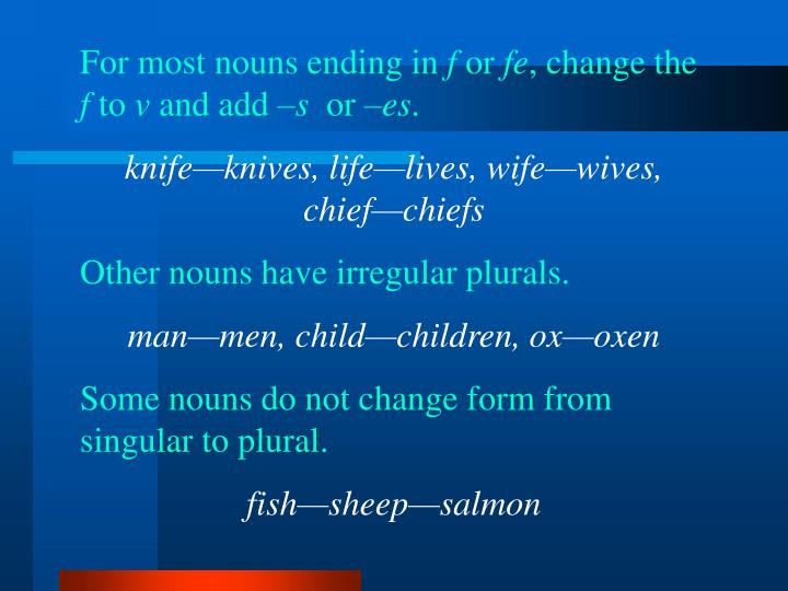 For most nouns ending in