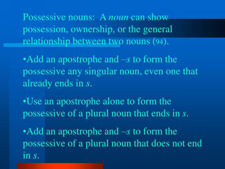 Possessive nouns:  A