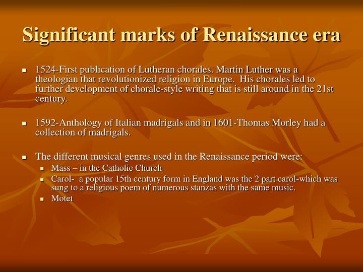 Significant marks of Renaissance era