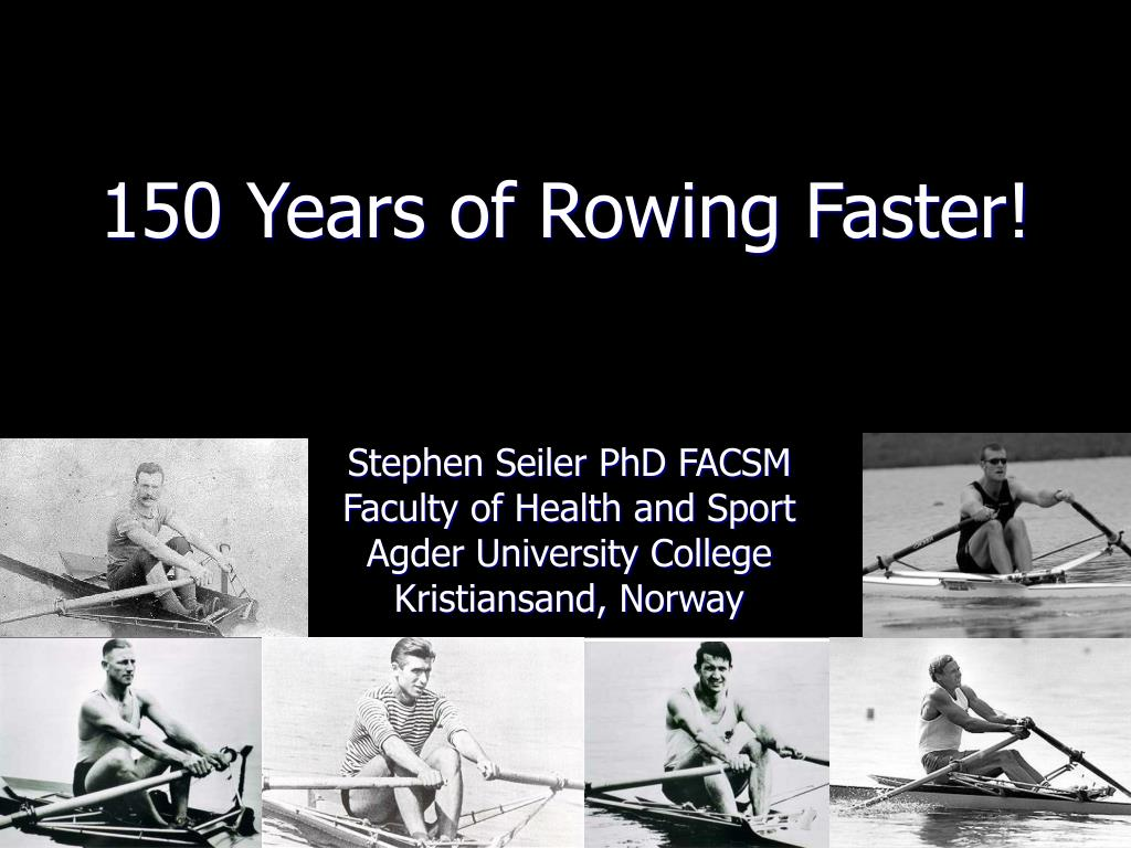 150 years of rowing faster l.