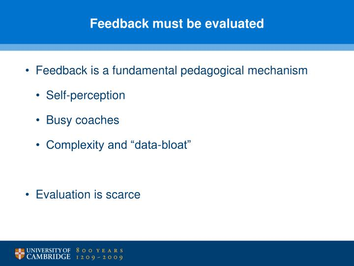Feedback must be evaluated