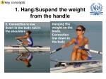 1 hang suspend the weight from the handle