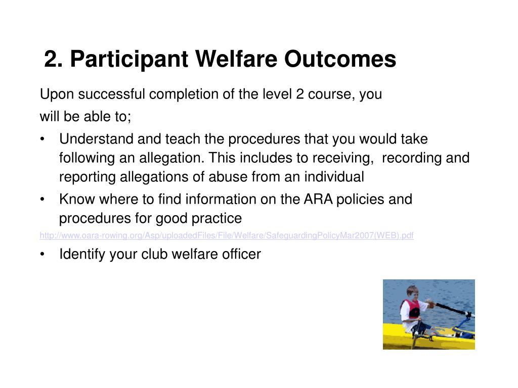 2. Participant Welfare Outcomes