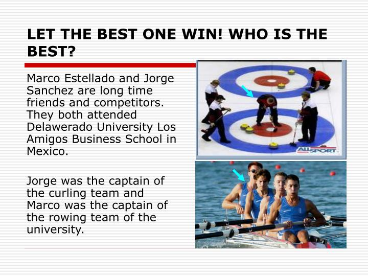 Let the best one win who is the best2