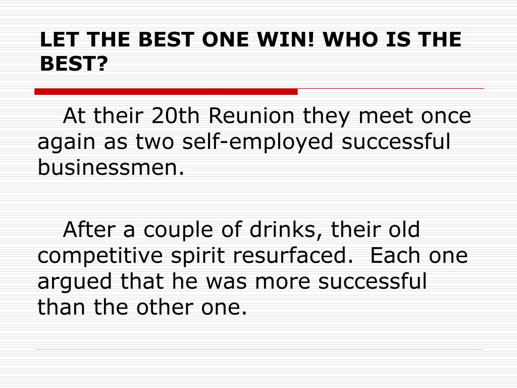 LET THE BEST ONE WIN! WHO IS THE BEST?