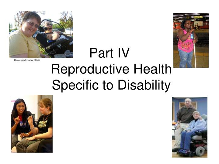 part iv reproductive health specific to disability n.