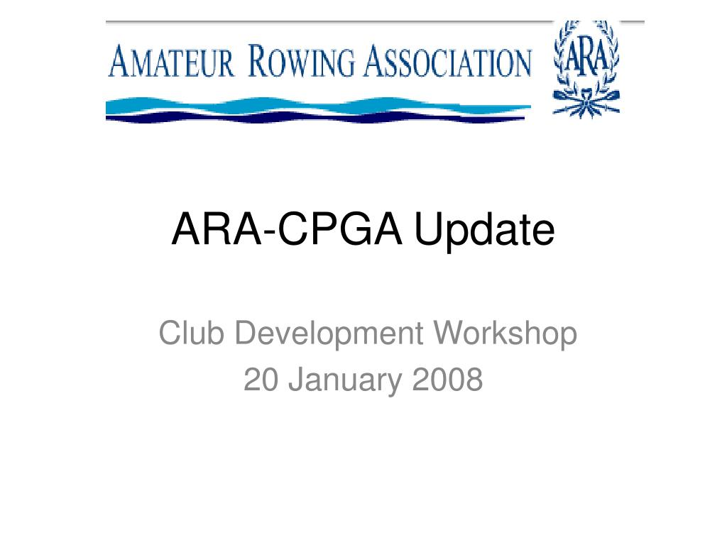ARA-CPGA Update