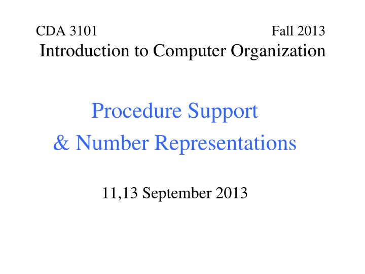 cda 3101 fall 2013 introduction to computer organization n.