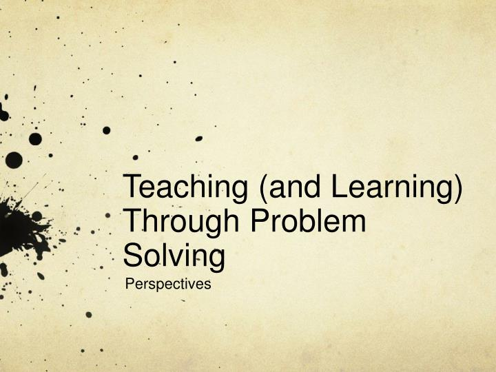 teaching and learning through problem solving n.