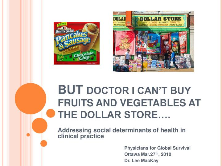 but doctor i can t buy fruits and vegetables at the dollar store n.