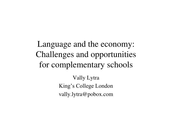 language and the economy challenges and opportunities for complementary schools n.