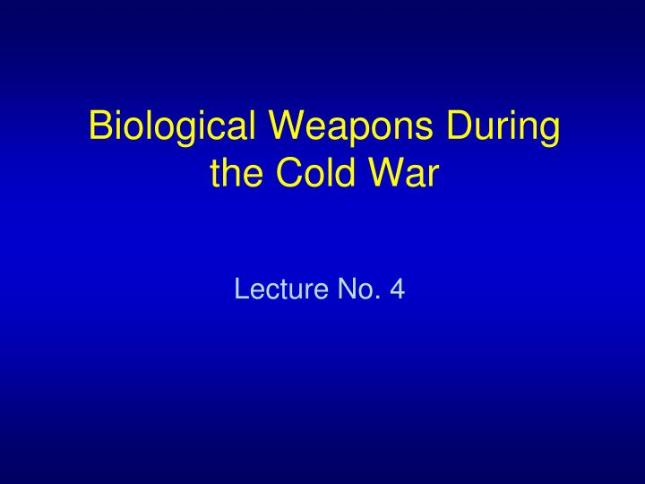 biological weapons during the cold war n.