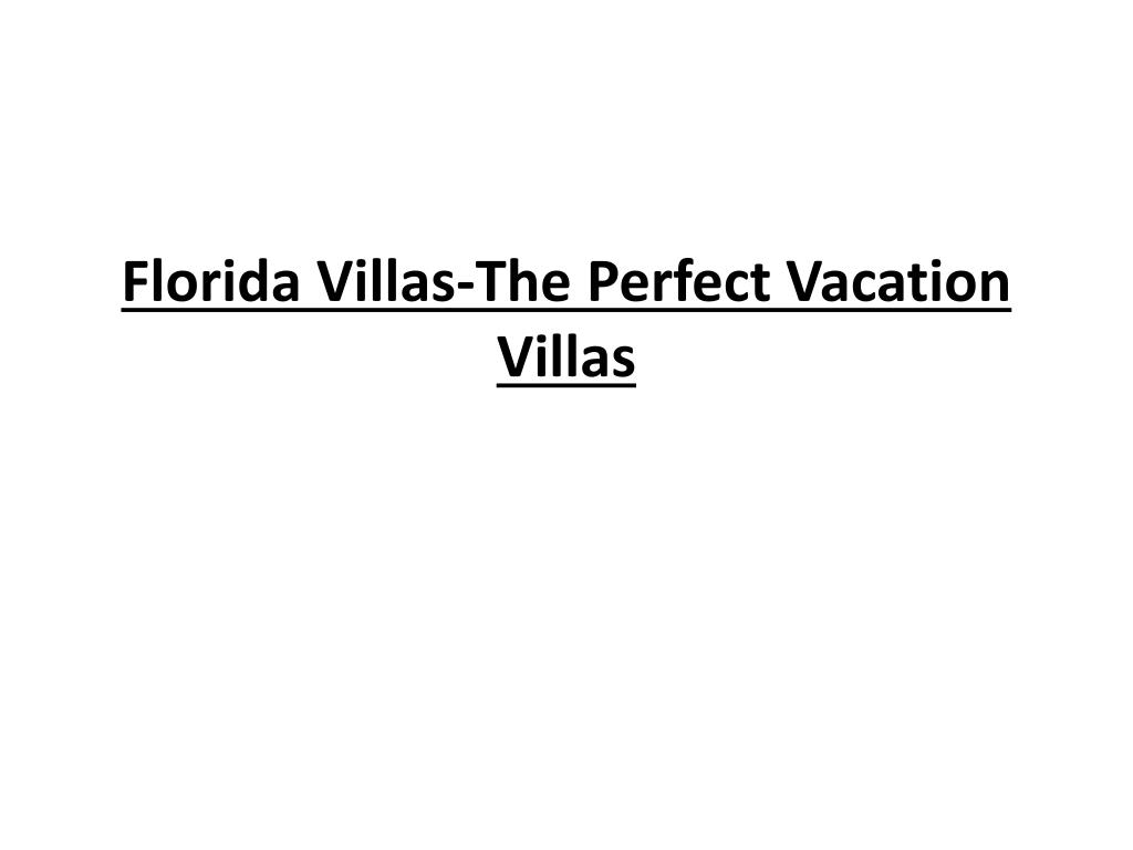Florida Villas-The Perfect Vacation Villas