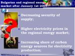 bulgarian and regional energy market after january 1st 2007