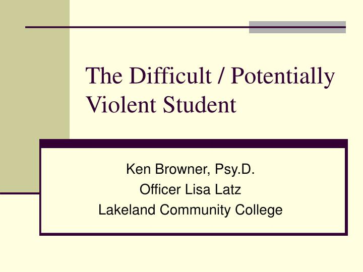 the difficult potentially violent student n.