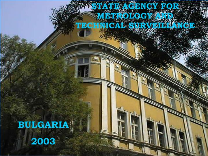 STATE AGENCY FOR METROLOGY AND TECHNICAL SURVEILLANCE