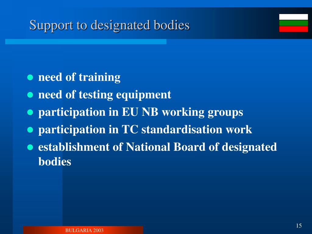 Support to designated bodies
