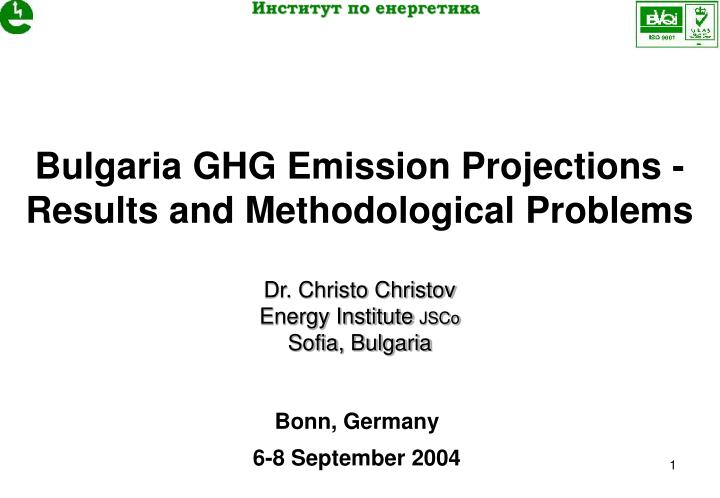 Bulgaria GHG Emission Projections -   Results and Methodological Problems