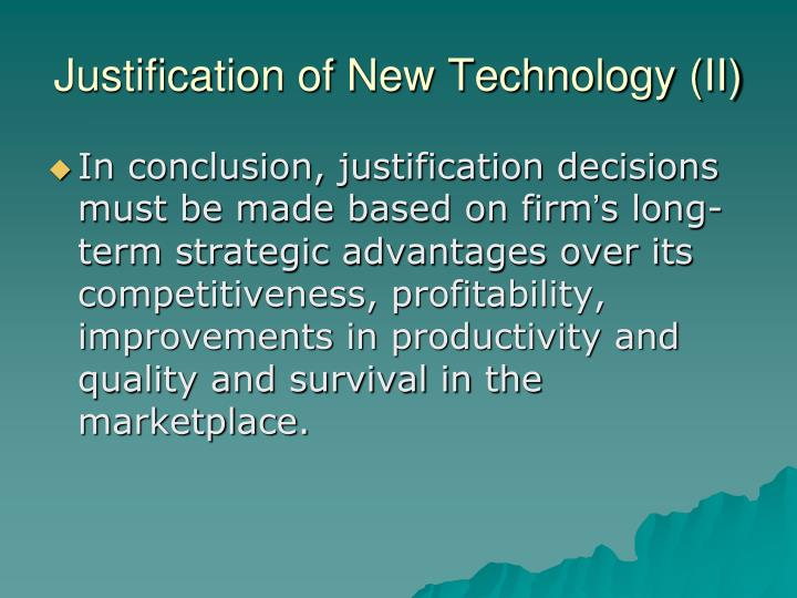 Justification of New Technology (II)