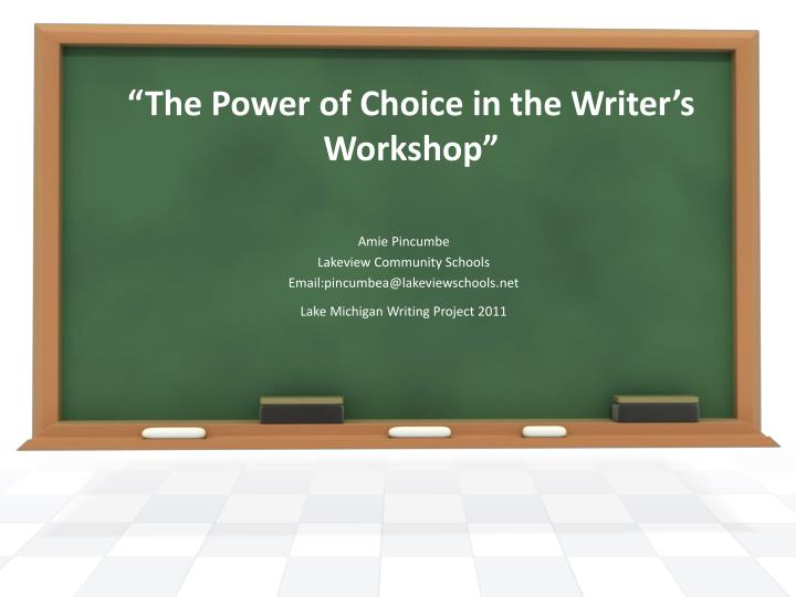 the power of choice in the writer s workshop n.