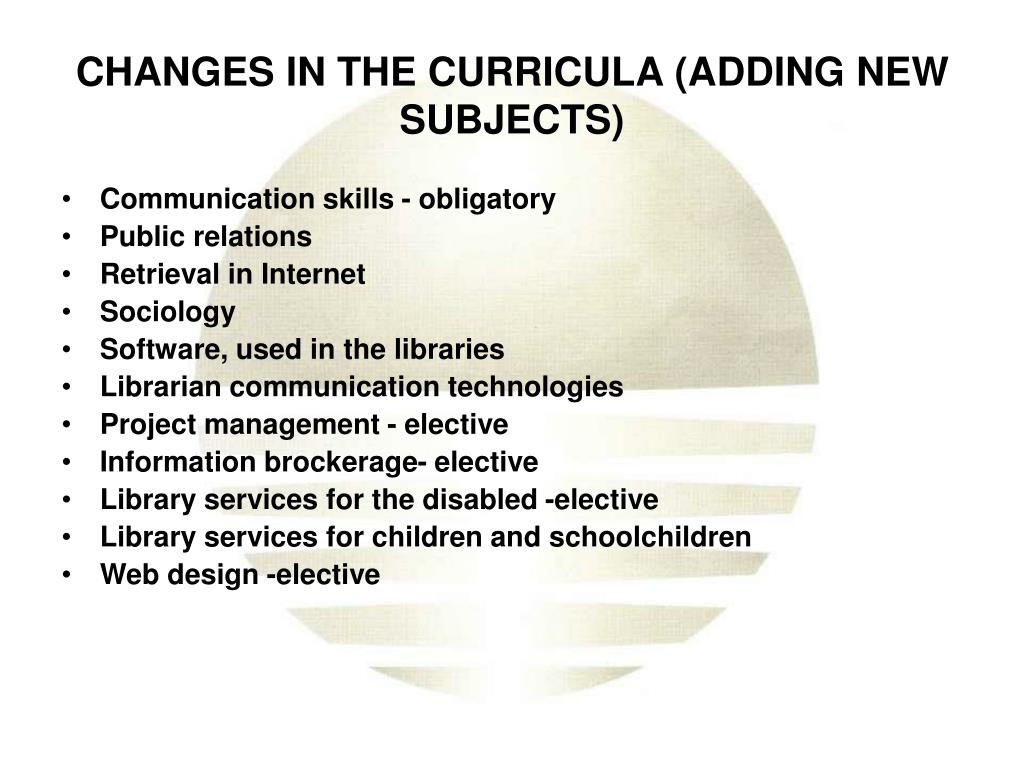 CHANGES IN THE CURRICULA (ADDING NEW SUBJECTS)