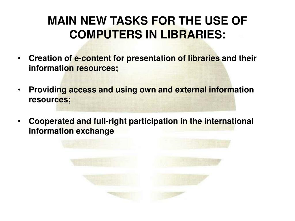 MAIN NEW TASKS FOR THE USE OF COMPUTERS IN LIBRARIES: