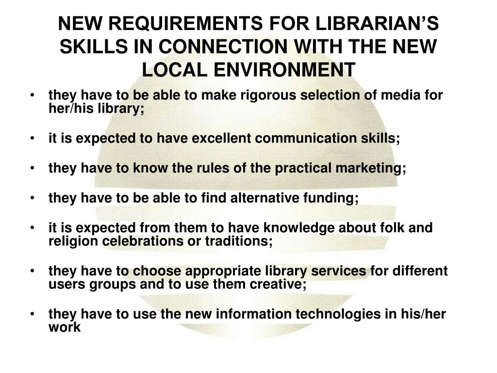 NEW REQUIREMENTS FOR LIBRARIAN'S SKILLS IN CONNECTION WITH THE NEW LOCAL ENVIRONMENT