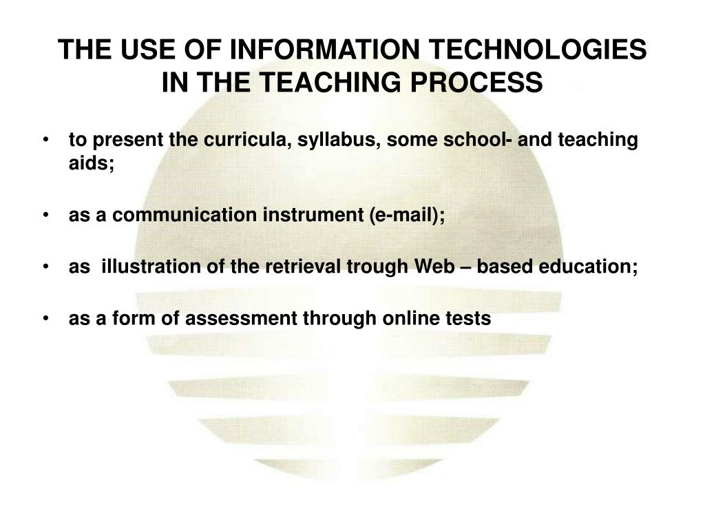 THE USE OF INFORMATION TECHNOLOGIES IN THE TEACHING PROCESS