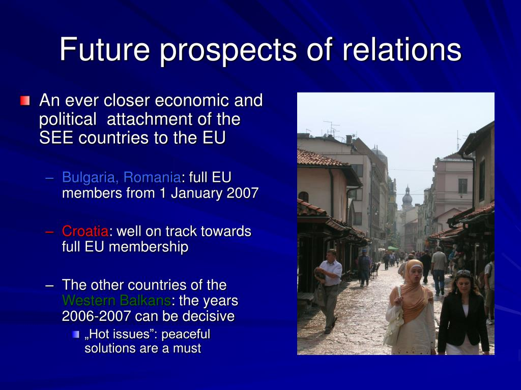 Future prospects of relations