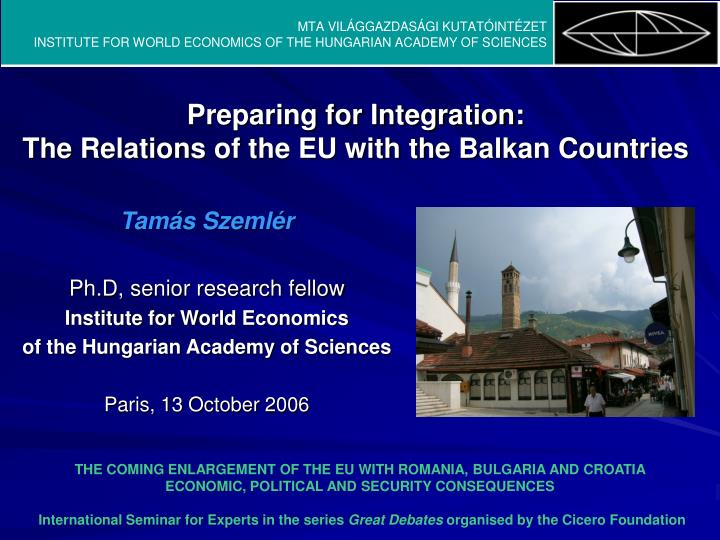 Preparing for integration the relation s of the eu with the balkan countries