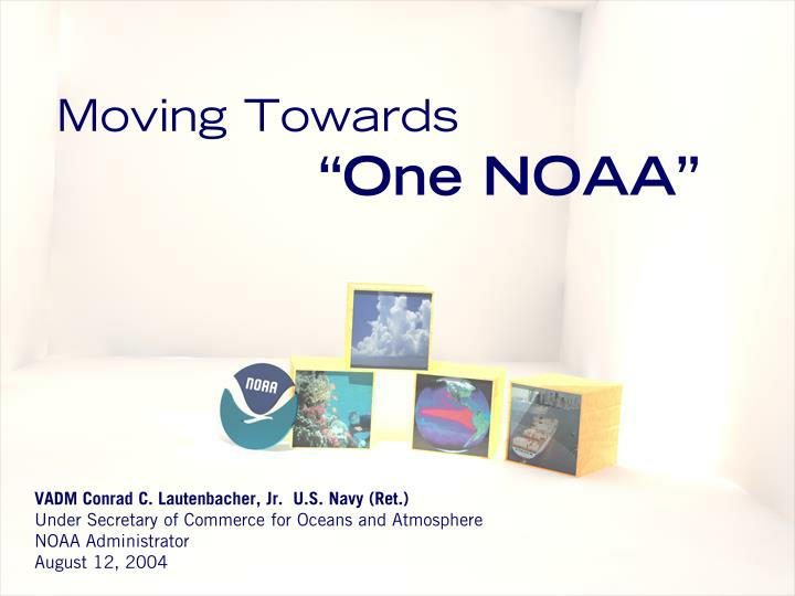 moving towards one noaa n.