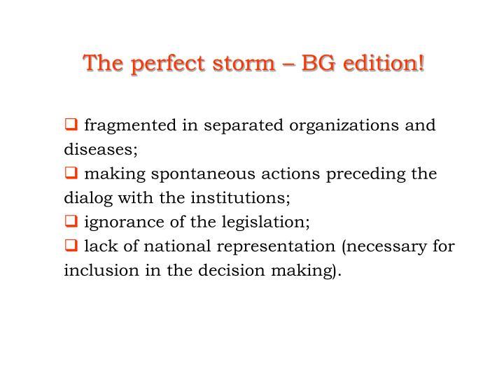 The perfect storm bg edition