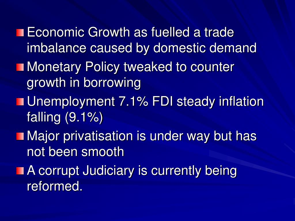 Economic Growth as fuelled a trade imbalance caused by domestic demand