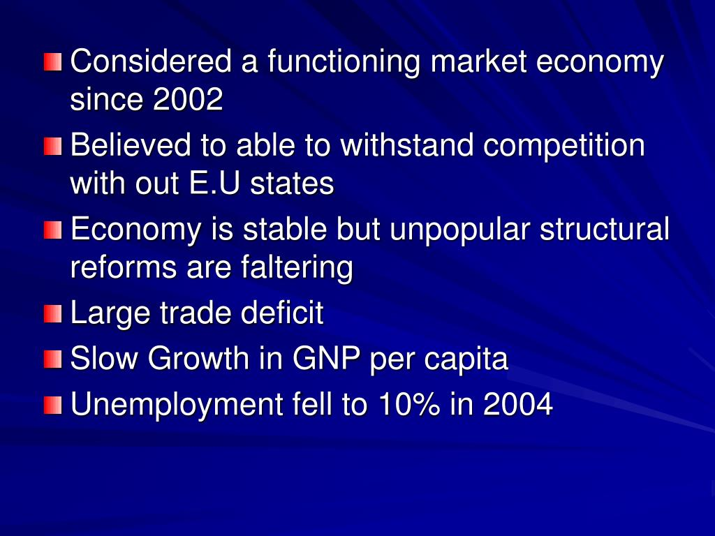 Considered a functioning market economy since 2002