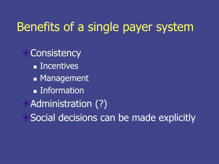 Benefits of a single payer system