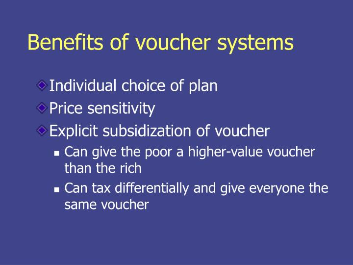 Benefits of voucher systems