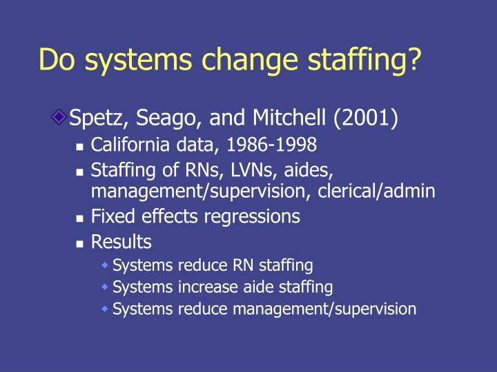 Do systems change staffing?